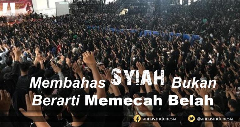 MEMBAHAS SYIAH BUKAN BERARTI MEMECAH BELAH