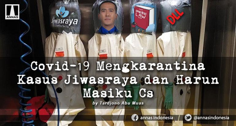 Covid-19 Mengkarantina Kasus Jiwasraya dan Harun Masiku Cs
