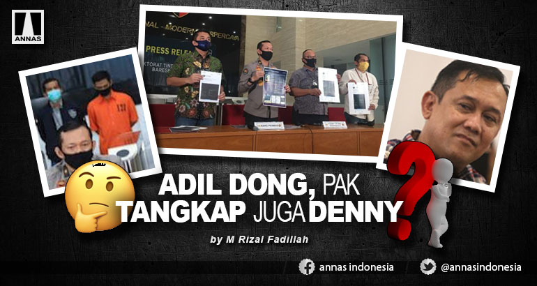ADIL DONG, PAK TANGKAP JUGA DENNY