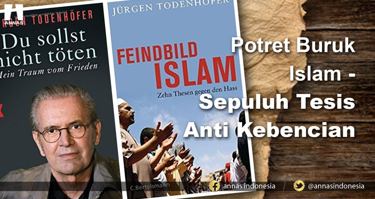 Potret Buruk Islam - SEPULUH TESIS ANTI KEBENCIAN