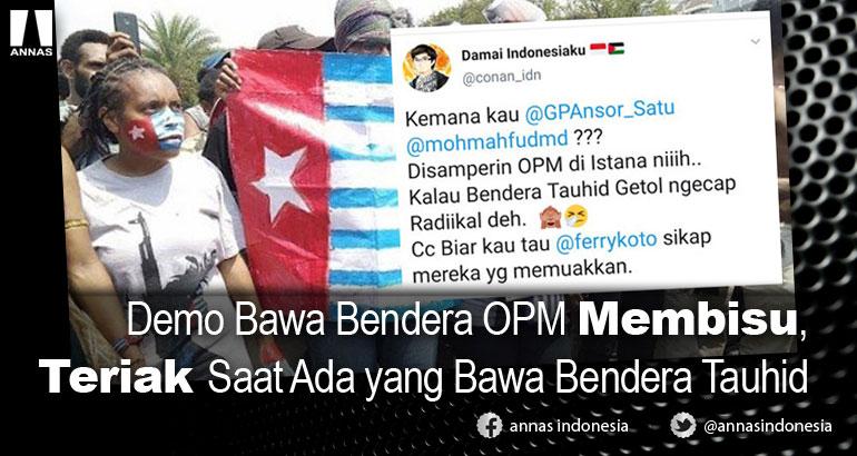 Demo Bawa Bendera OPM Membisu, Teriak Saat Ada yang Bawa Bendera Tauhid
