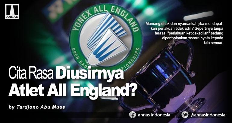 Cita Rasa Diusirnya Atlet All England?