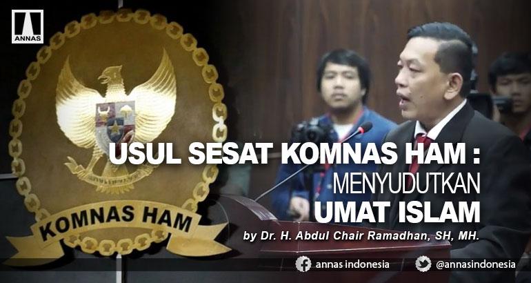 USUL SESAT KOMNAS HAM : MENYUDUTKAN UMAT ISLAM