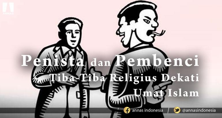Jangan Tertipu ! Pilkada 2018 Mirip Ramadhan, PENISTA DAN PEMBENCI TIBA-TIBA RELIGIUS DEKATI UMAT ISLAM
