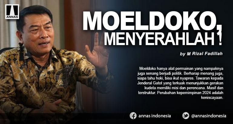 MOELDOKO, MENYERAHLAH !
