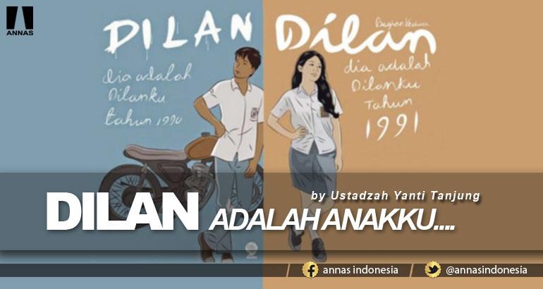 DILAN ADALAH ANAKKU....