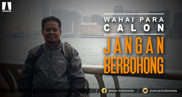 WAHAI PARA CALON…JANGAN BERBOHONG !