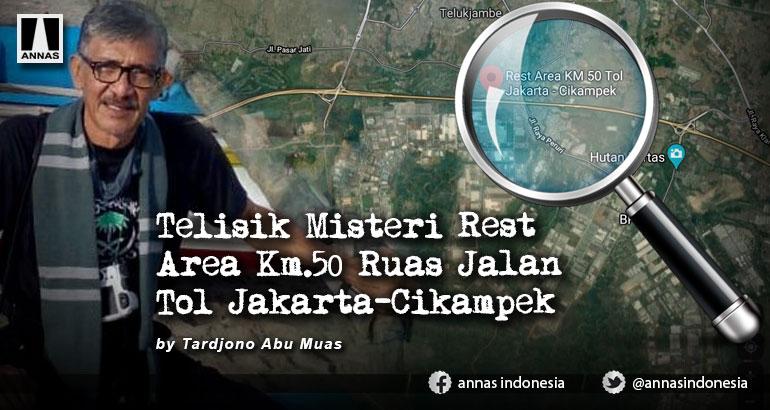 Telisik Misteri Rest Area Km.50 Ruas Jalan Tol Jakarta-Cikampek