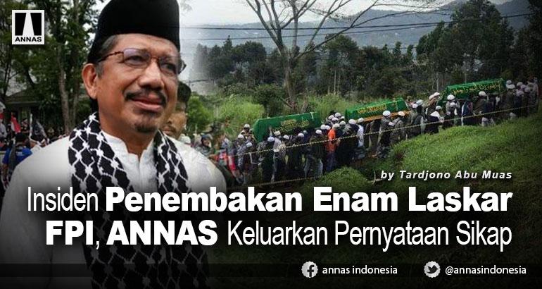 Insiden Penembakan Enam Laskar FPI, ANNAS Keluarkan Pernyataan Sikap