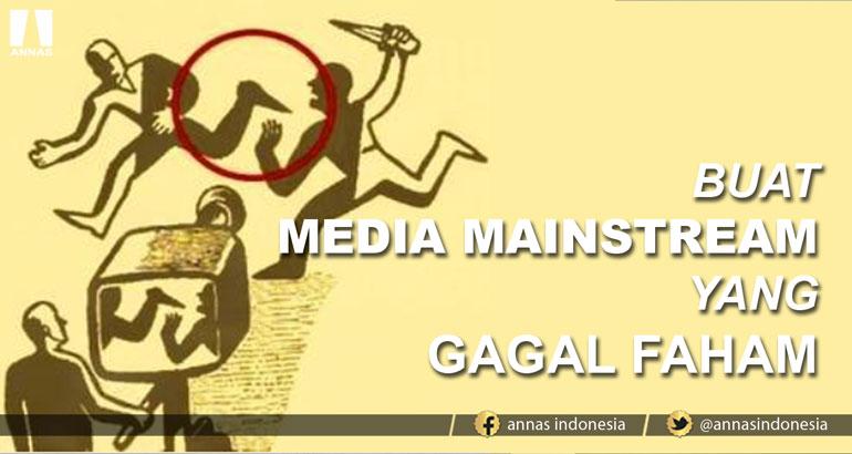 BUAT MEDIA MAINSTREAM YANG GAGAL FAHAM