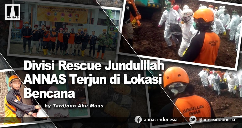 Divisi Rescue Jundulllah ANNAS Terjun di Lokasi Bencana