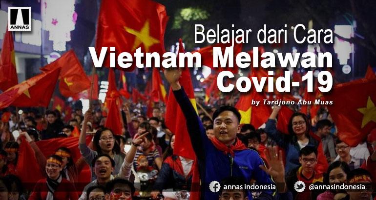 BELAJAR DARI CARA VIETNAM MELAWAN COVID-19