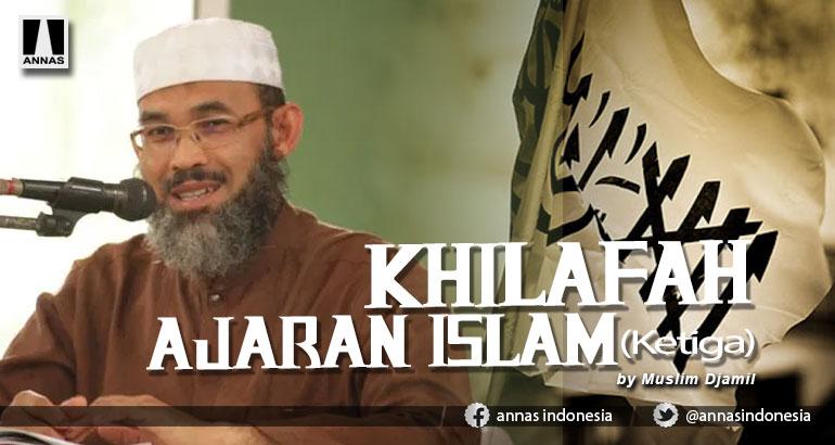 KHILAFAH AJARAN ISLAM (Ketiga)