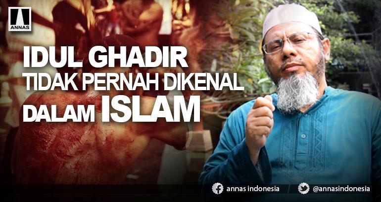 IDUL GHADIR TIDAK PERNAH DIKENAL DALAM ISLAM