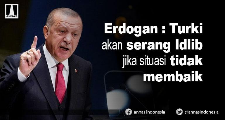 Erdogan: Turki akan serang Idlib jika situasi tidak membaik
