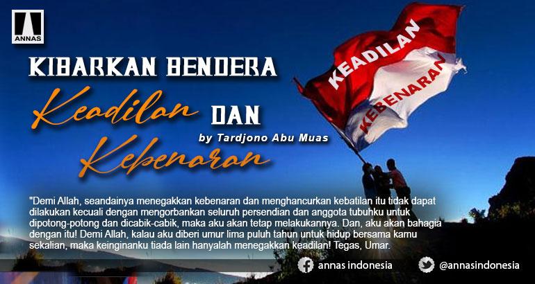 Kibarkan Bendera Keadilan dan Kebenaran