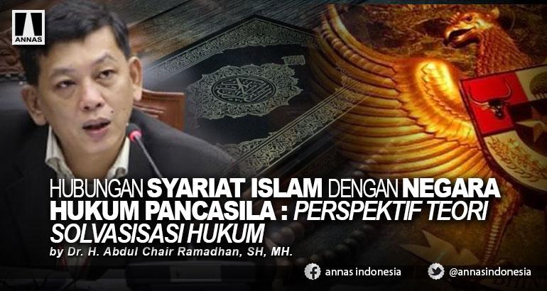HUBUNGAN SYARIAT ISLAM DENGAN NEGARA HUKUM PANCASILA: PERSPEKTIF TEORI SOLVASISASI HUKUM