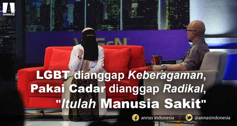 LGBT dianggap Keberagaman, Pakai Cadar Dianggap Radikal,