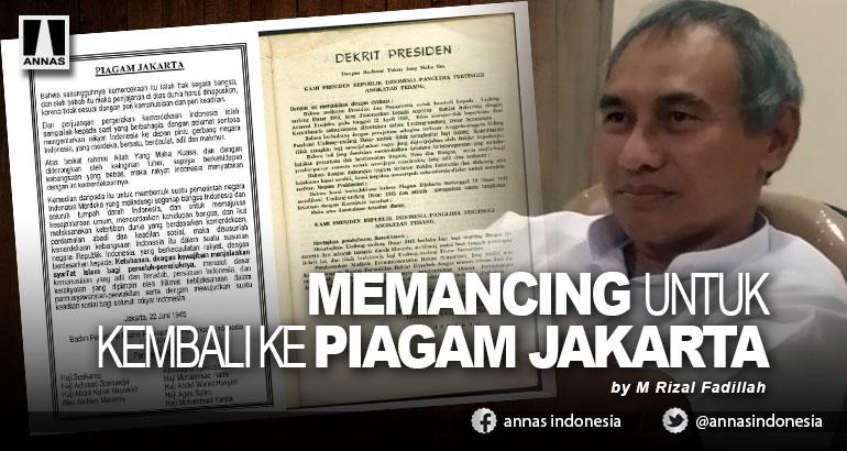 MEMANCING UNTUK KEMBALI KE PIAGAM JAKARTA