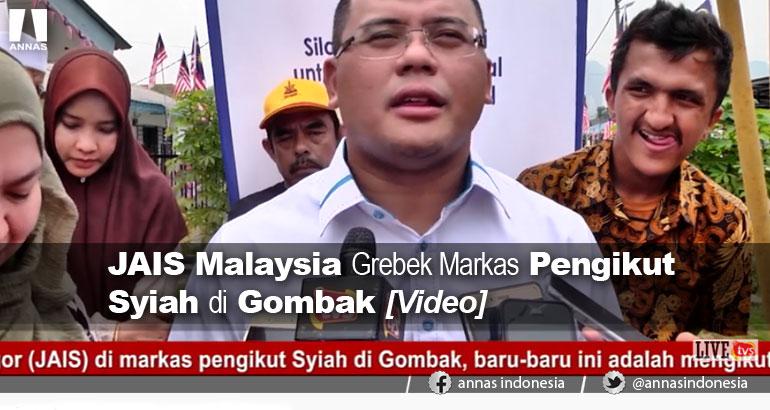 JAIS MALAYSIA GREBEK MARKAS PENGIKUT SYIAH DI GOMBAK [Video]