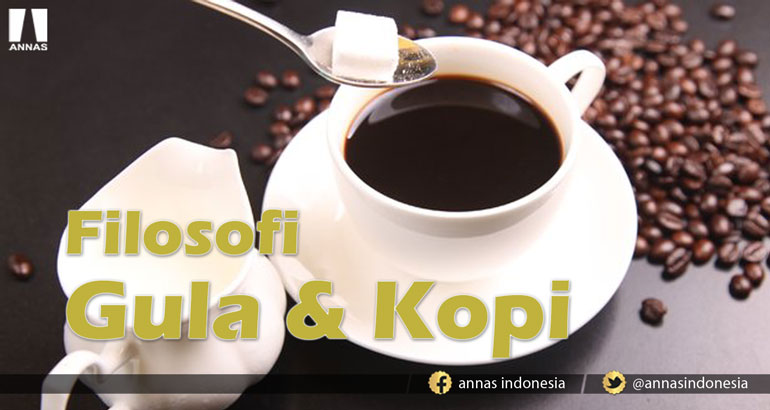 Filosofi Gula Dan Kopi Annas Indonesia