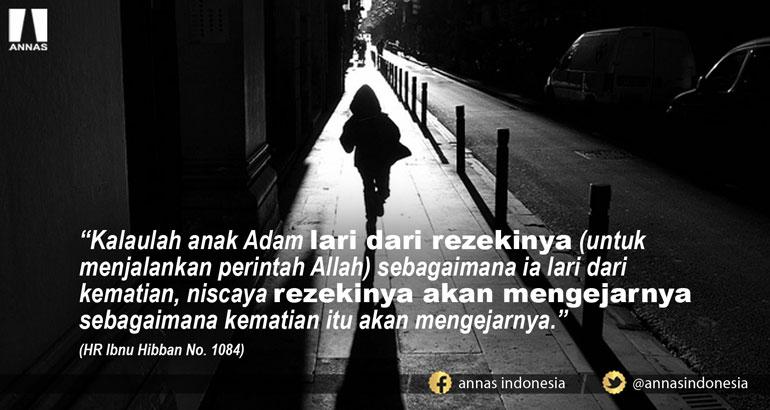 Meskipun Lari Rizkimu Akan Tetap Mengejarmu Annas Indonesia