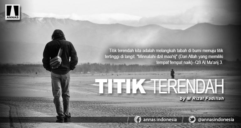 TITIK TERENDAH | ANNAS Indonesia